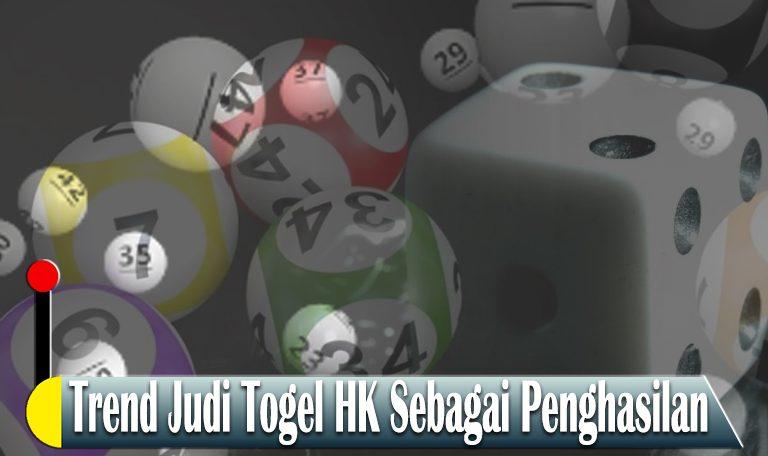 Togel HK Sebagai Penghasilan - Agen Game Slot Online