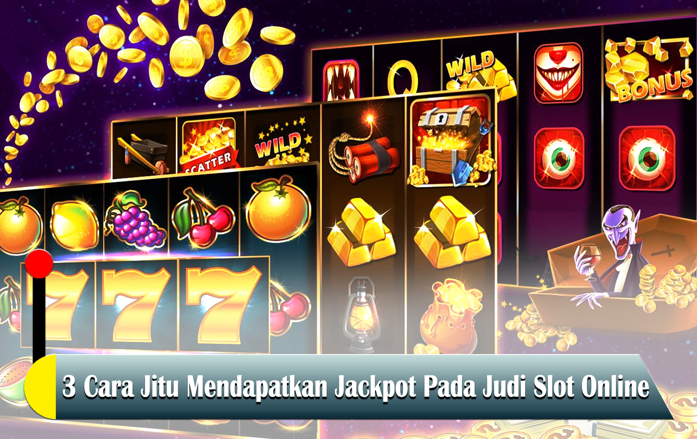 3 Cara Jitu Mendapatkan Jackpot Pada Judi Slot Online